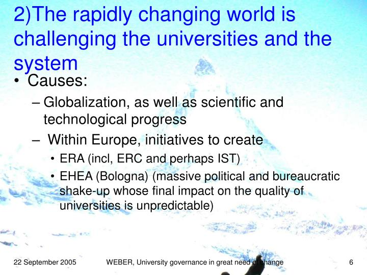2)The rapidly changing world is challenging the universities and the system