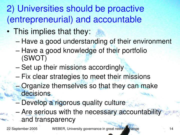2) Universities should be proactive (entrepreneurial) and accountable