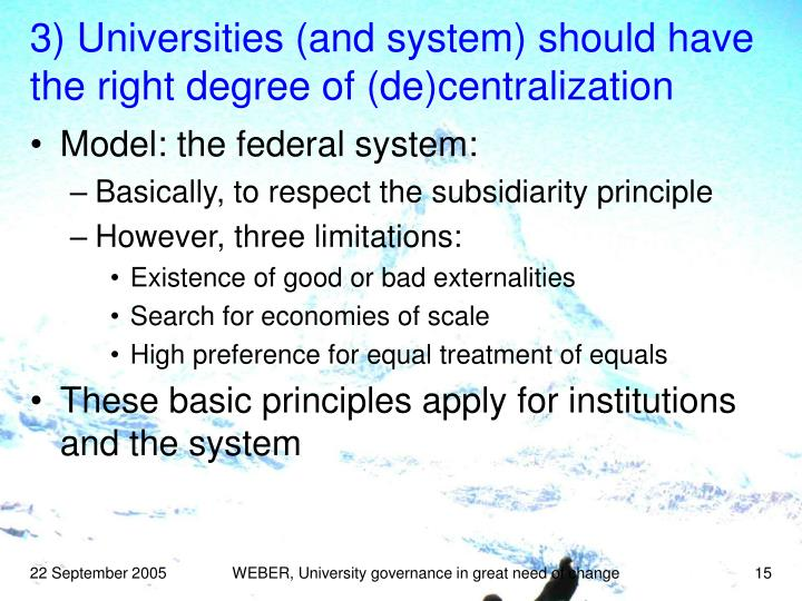 3) Universities (and system) should have the right degree of (de)centralization
