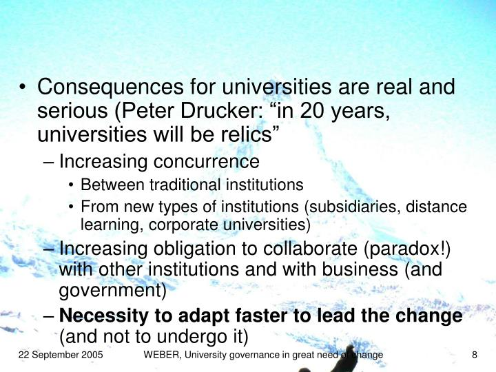 """Consequences for universities are real and serious (Peter Drucker: """"in 20 years, universities will be relics"""""""