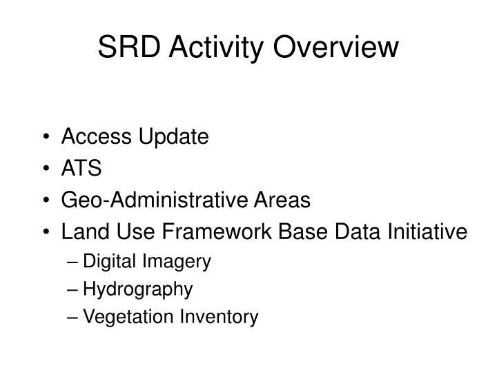 Srd activity overview