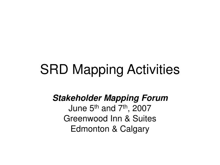 Srd mapping activities