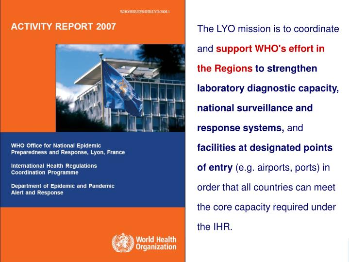 The LYO mission is to coordinate and
