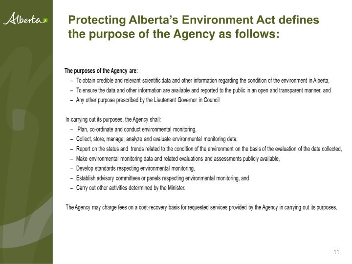 Protecting Alberta's Environment Act defines the purpose of the Agency as follows: