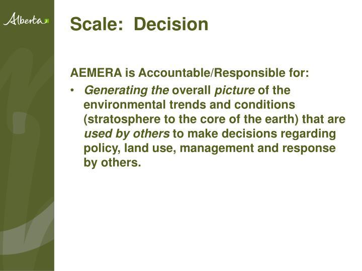 Scale:  Decision