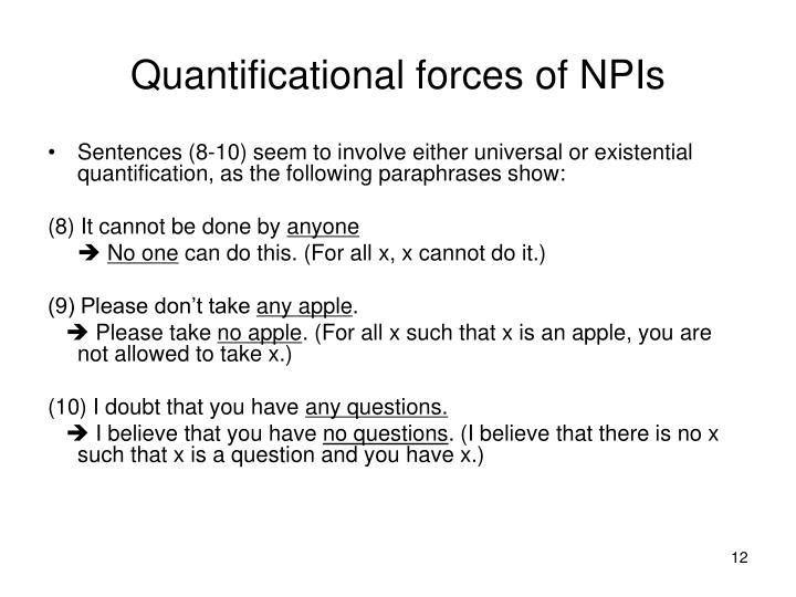 Quantificational forces of NPIs
