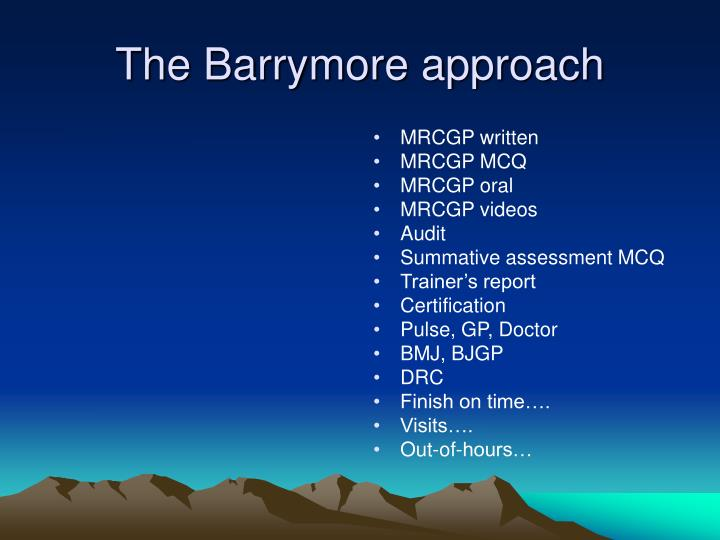 The barrymore approach