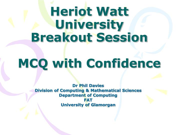 Heriot watt university breakout session mcq with confidence