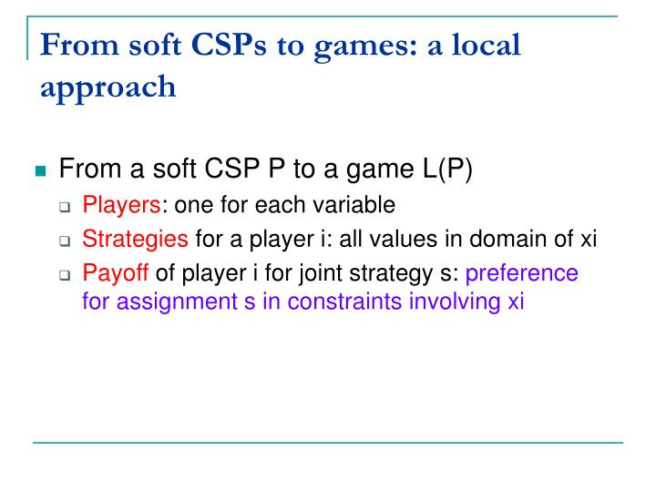 From soft CSPs to games: a local approach