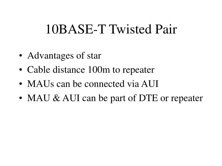 10BASE-T Twisted Pair