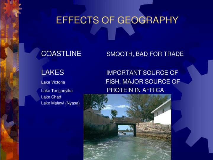 EFFECTS OF GEOGRAPHY