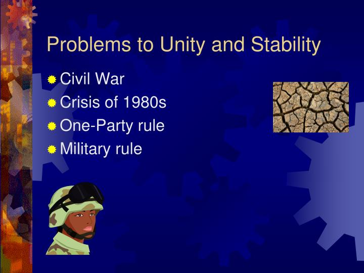 Problems to Unity and Stability