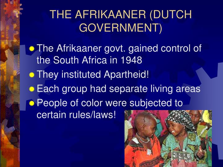 THE AFRIKAANER (DUTCH GOVERNMENT)
