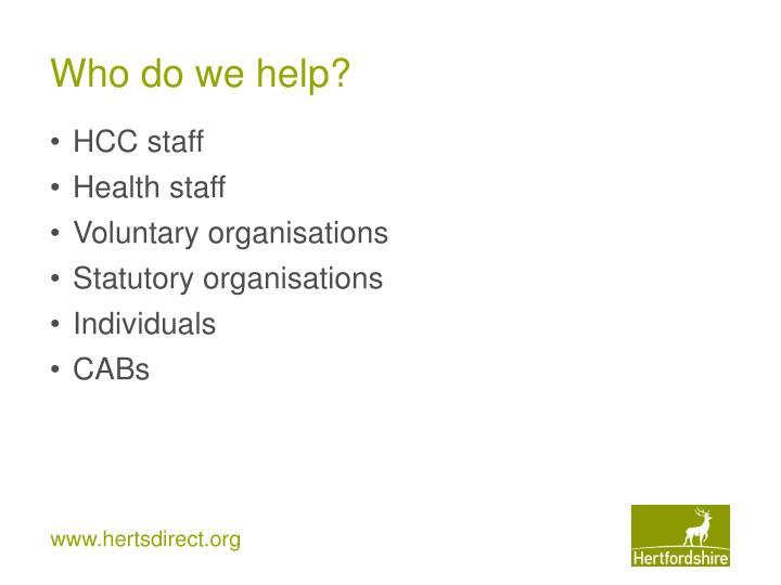 Who do we help?