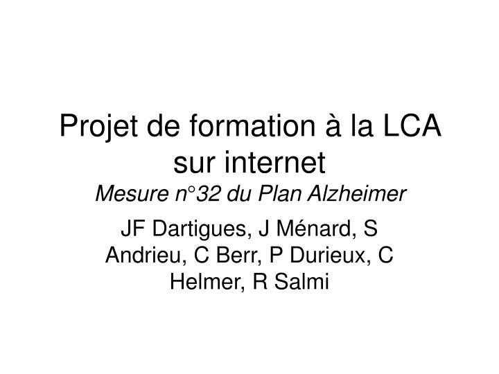 Projet de formation la lca sur internet mesure n 32 du plan alzheimer