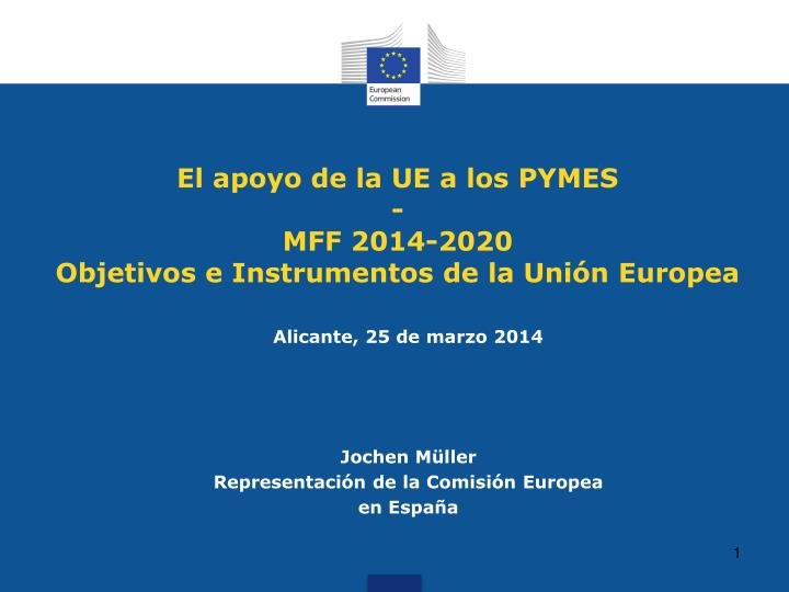 El apoyo de la ue a los pymes mff 2014 2020 objetivos e instrumentos de la uni n europea