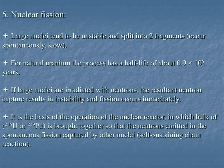 5. Nuclear fission: