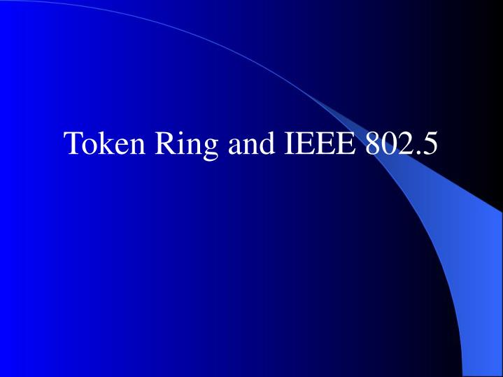 Token Ring and IEEE 802.5