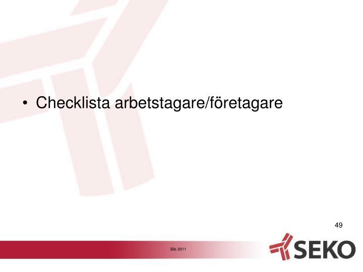 Checklista arbetstagare/företagare