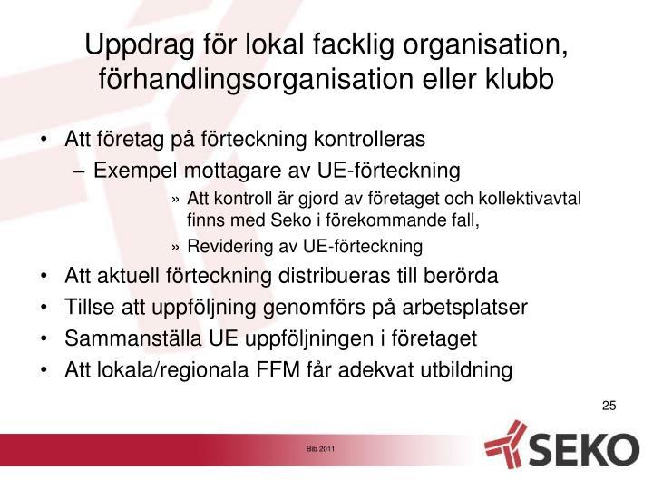 Uppdrag för lokal facklig organisation, förhandlingsorganisation eller klubb