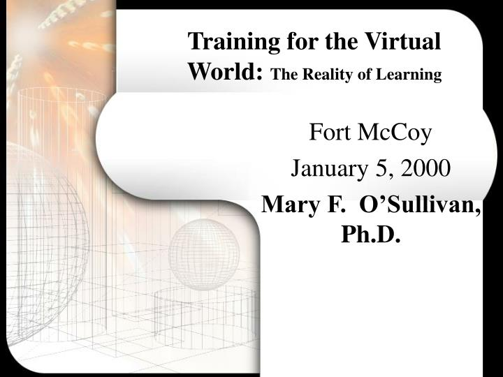 training for the virtual world the reality of learning n.