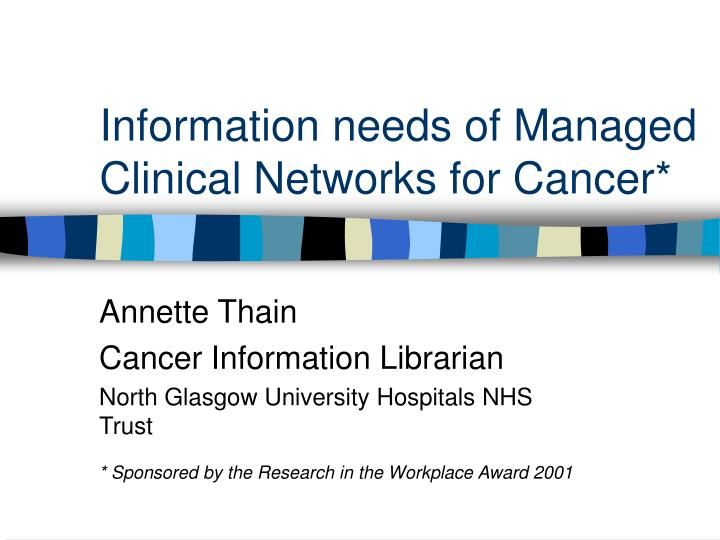 Information needs of managed clinical networks for cancer