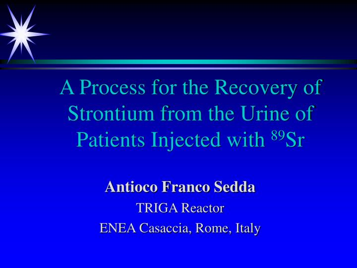 A process for the recovery of strontium from the urine of patients injected with 89 sr