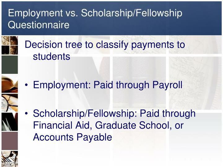 Employment vs. Scholarship/Fellowship Questionnaire