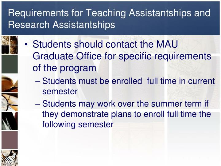 Requirements for Teaching Assistantships and Research Assistantships