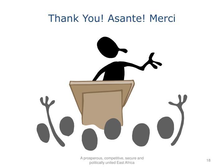 Thank You! Asante! Merci