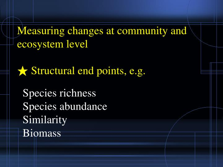 Measuring changes at community and ecosystem level