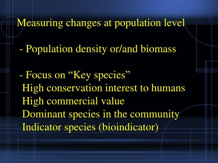 Measuring changes at population level