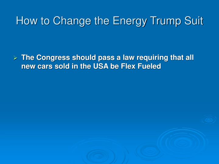 How to Change the Energy Trump Suit
