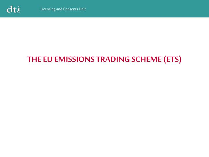 THE EU EMISSIONS TRADING SCHEME (ETS)