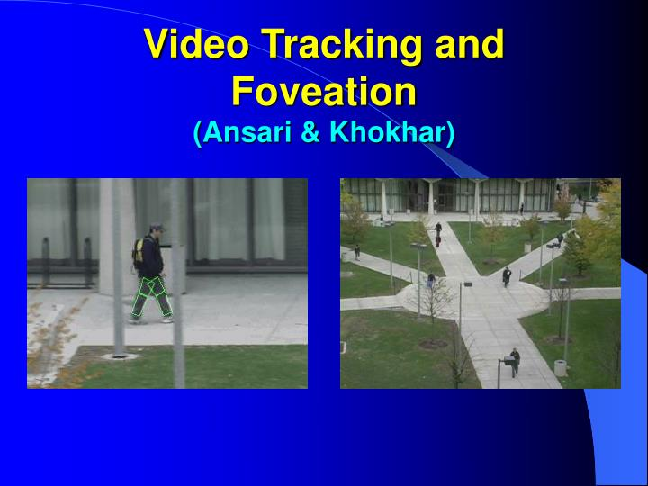 Video Tracking and Foveation