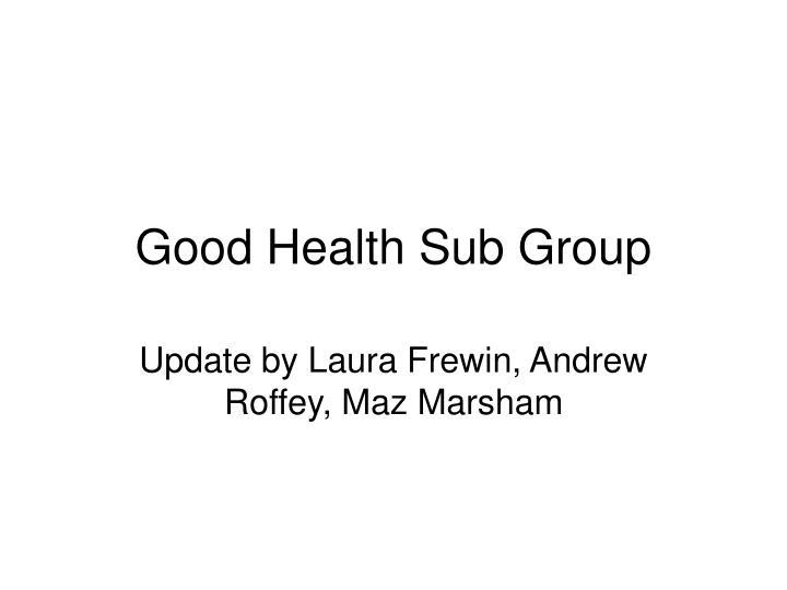 good health sub group n.