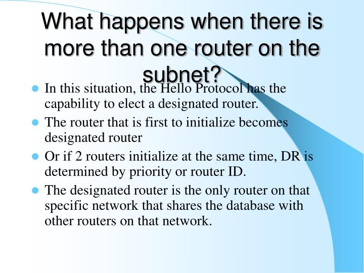 What happens when there is more than one router on the subnet?