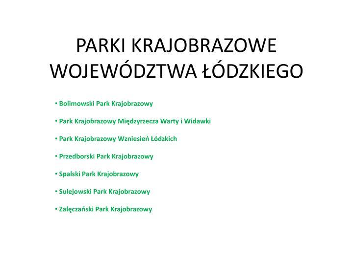 Parki krajobrazowe wojew dztwa dzkiego