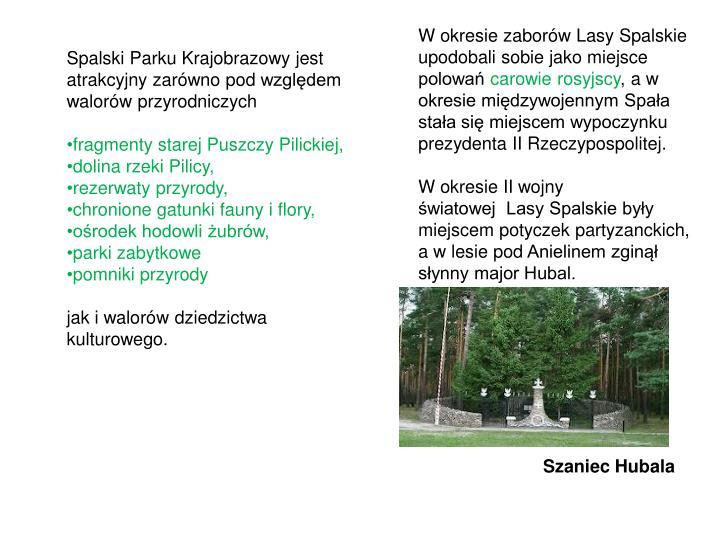 W okresie zaborów Lasy Spalskie upodobali sobie jako miejsce polowań