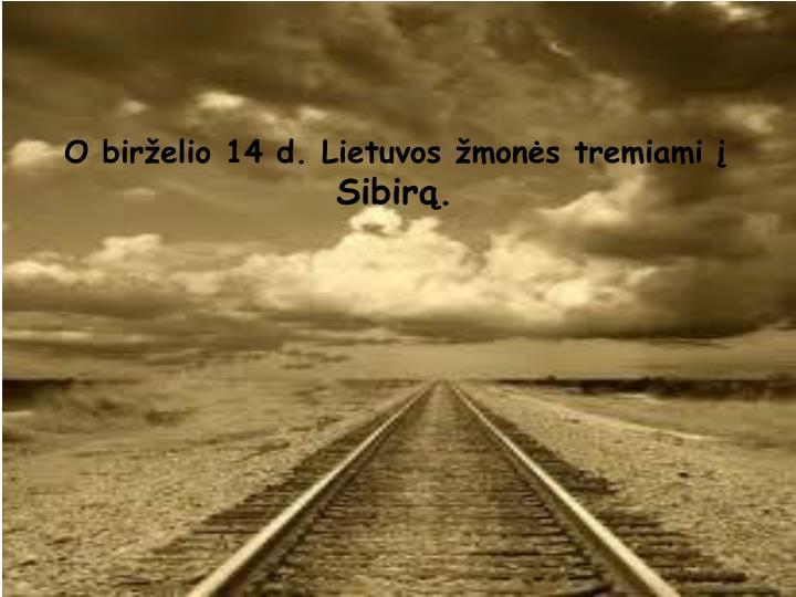 O birželio 14 d. Lietuvos žmonės tremiami į