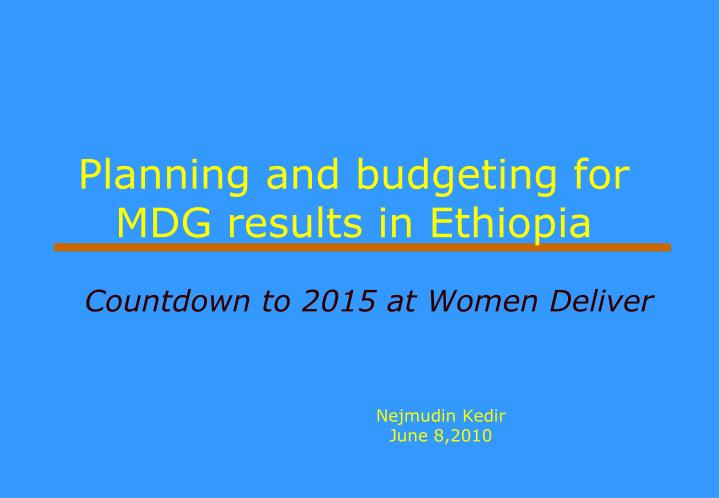 planning and budgeting for mdg results in ethiopia n.