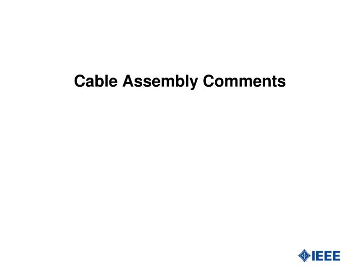 Cable Assembly Comments