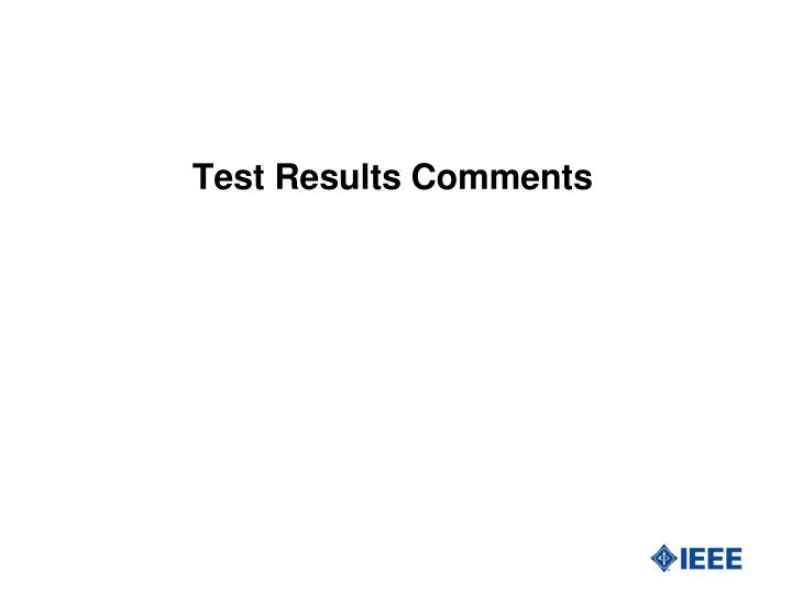 Test Results Comments