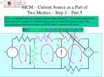 mcm current source as a part of two meshes step 3 part 5