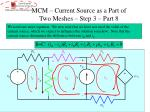 mcm current source as a part of two meshes step 3 part 8
