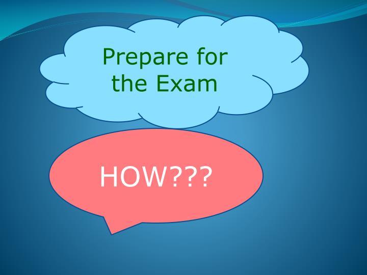 Prepare for the Exam