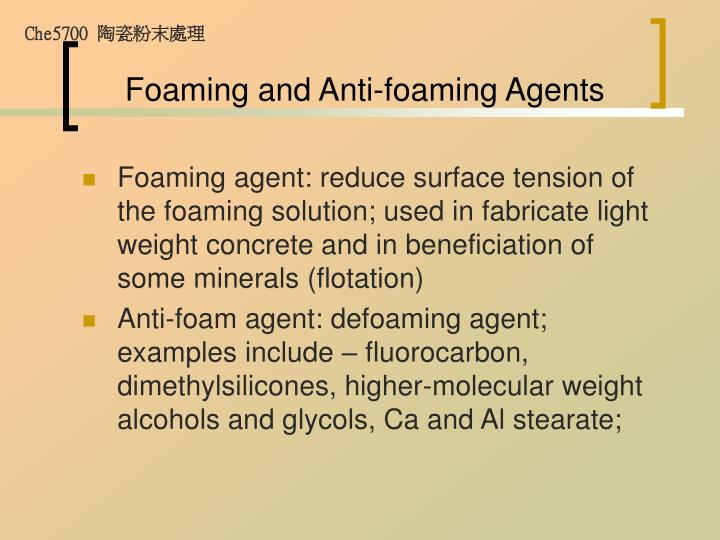 Foaming and Anti-foaming Agents