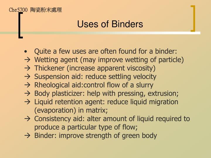 Uses of Binders