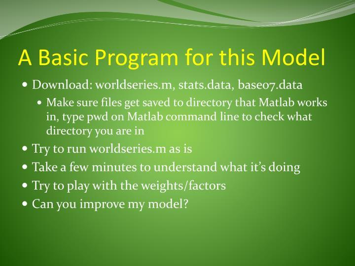 A Basic Program for this Model