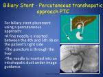 biliary stent percutaneous transhepatic a pproach ptc